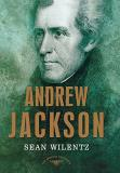Wilentz Andrew Jackson The American Presidents Series The 7th President