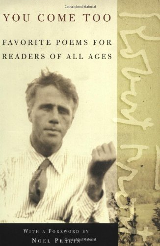 Robert Frost You Come Too Favorite Poems For Readers Of All Ages