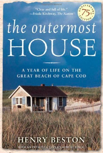 Henry Beston The Outermost House A Year Of Life On The Great Beach Of Cape Cod