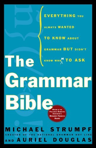 Michael Strumpf The Grammar Bible Everything You Always Wanted To Know About Gramma