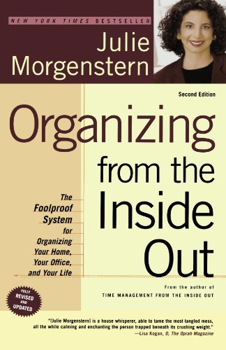 Julie Morgenstern Organizing From The Inside Out The Foolproof System For Organizing Your Home Yo 0002 Edition;