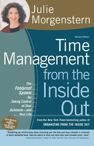 Julie Morgenstern Time Management From The Inside Out The Foolproof System For Taking Control Of Your S 0002 Edition;