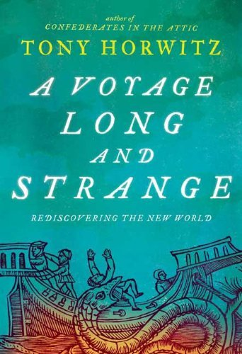 Tony Horwitz A Voyage Long And Strange Rediscovering The New World