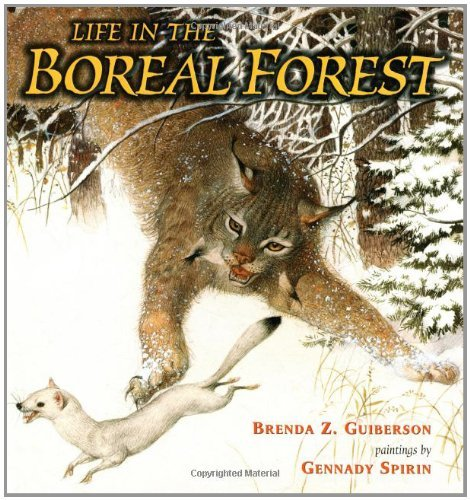 Brenda Z. Guiberson Life In The Boreal Forest