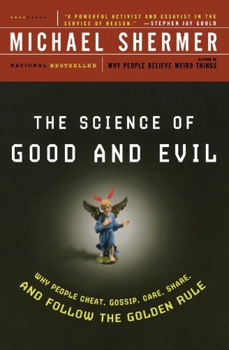 Michael Shermer Science Of Good & Evil Why People Cheat Gossip Care Share & Follow