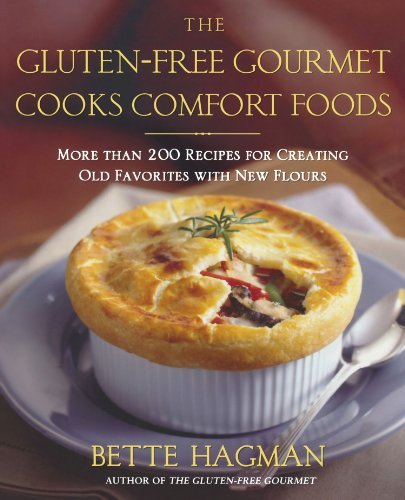 Bette Hagman The Gluten Free Gourmet Cooks Comfort Foods Creating Old Favorites With The New Flours