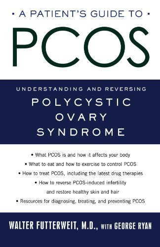 Walter Futterweit A Patient's Guide To Pcos Understanding And Reversing Polycystic Ovary Sy