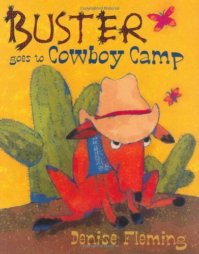 Denise Fleming Buster Goes To Cowboy Camp A Picture Book