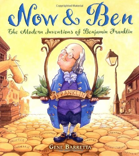 Gene Barretta Now & Ben The Modern Inventions Of Benjamin Franklin