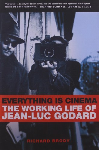 Richard Brody Everything Is Cinema The Working Life Of Jean Luc Godard