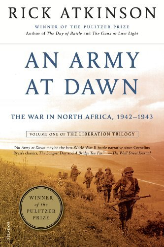 Rick Atkinson An Army At Dawn The War In North Africa 1942 1943