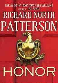 Richard North Patterson In The Name Of Honor