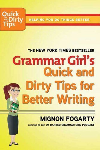Mignon Fogarty Grammar Girl's Quick And Dirty Tips For Better Wri