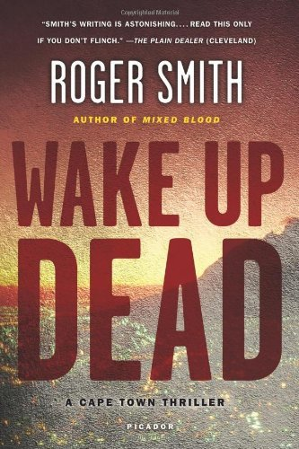 Roger Smith Wake Up Dead A Thriller
