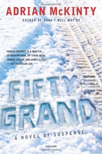 Adrian Mckinty Fifty Grand A Novel Of Suspense