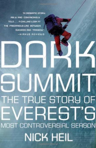Nick Heil Dark Summit The True Story Of Everest's Most Controversial Se