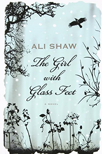 Ali Shaw Girl With Glass Feet The