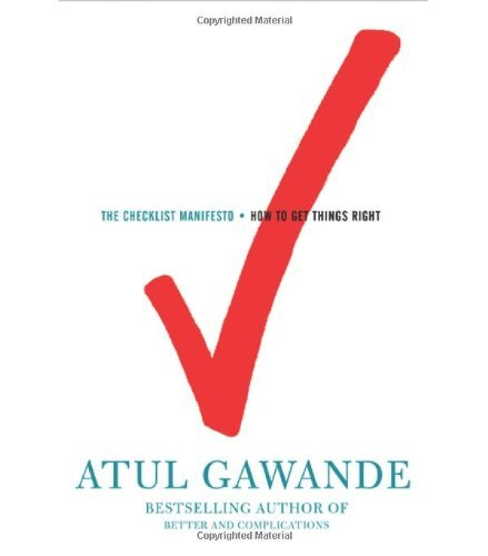 Atul Gawande The Checklist Manifesto How To Get Things Right