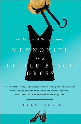 Rhoda Janzen Mennonite In A Little Black Dress A Memoir Of Going Home