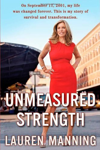 Lauren Manning Unmeasured Strength