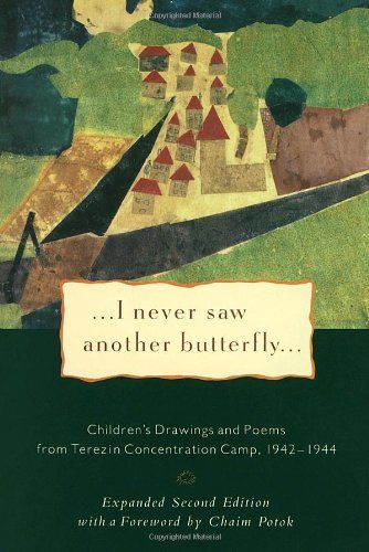 Hana Volavkova I Never Saw Another Butterfly Children's Drawings And Poems From Terezin Concen 0002 Edition;expanded