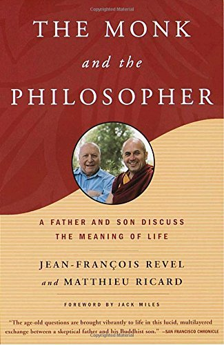 Jean Francois Revel The Monk And The Philosopher A Father And Son Discuss The Meaning Of Life