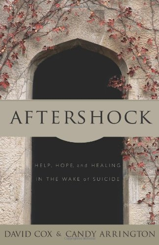 David Cox Aftershock Help Hope And Healing In The Wake Of Suicide