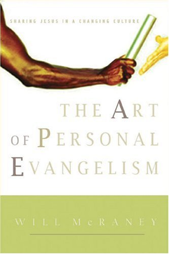 Mcraney Will Jr. The Art Of Personal Evangelism Sharing Jesus In A Changing Culture