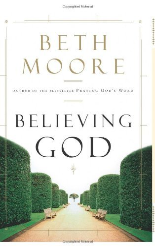Beth Moore Believing God
