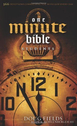 Doug Fields One Minute Bible For Students 366 Devotions Connecting You With God Every Day