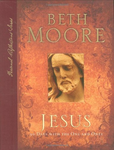 Beth Moore Jesus 90 Days With The One And Only