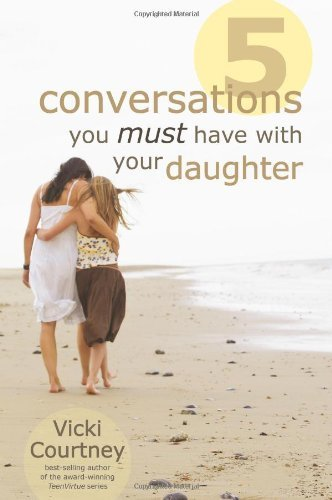Vicki Courtney 5 Conversations You Must Have With Your Daughter