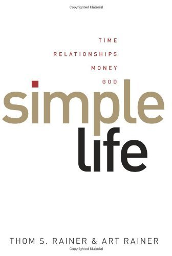 Thom S. Rainer Simple Life Time Relationships Money God