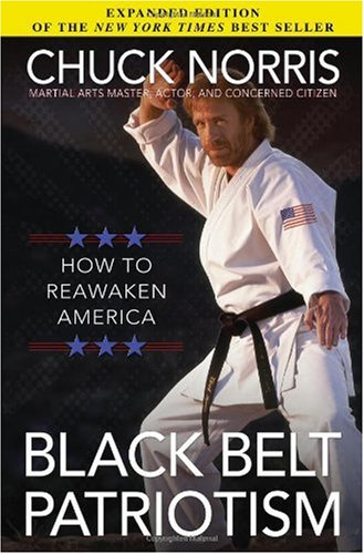 Chuck Norris Black Belt Patriotism How To Reawaken America Expanded