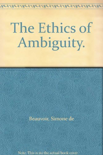 Simone De Beauvoir The Ethics Of Ambiguity