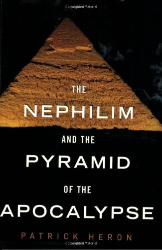 Heron Patrick Nephilim And The Pyramid Of The Apocalypse The