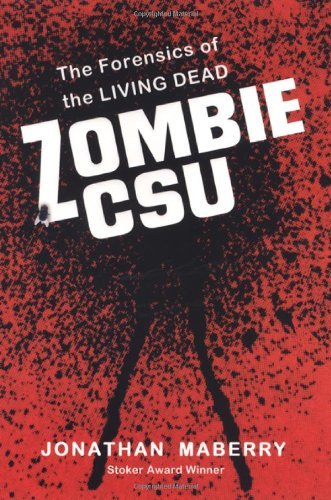 Jonathan Maberry Zombie Csu The Forensics Of The Living Dead