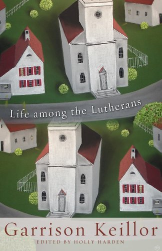 Garrison Keillor Life Among The Lutherans