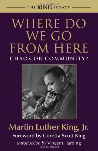 Martin Luther King Where Do We Go From Here Chaos Or Community?