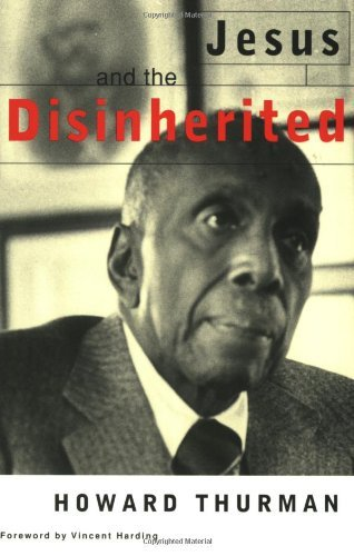 Howard Thurman Jesus And The Disinherited