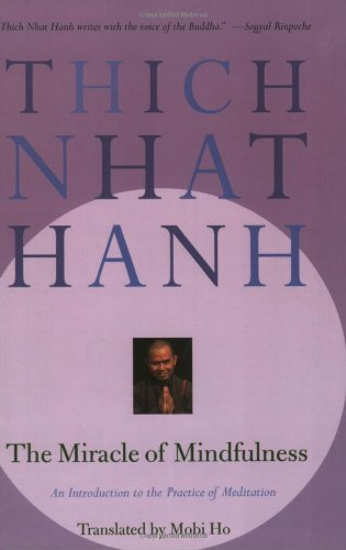 Thich Nhat Hanh The Miracle Of Mindfulness