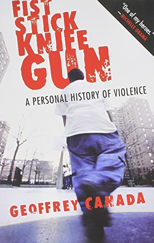 Geoffrey Canada Fist Stick Knife Gun A Personal History Of Violence Revised
