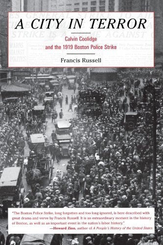 Francis Russell A City In Terror Calvin Coolidge And The 1919 Boston Police Strike