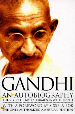 Mohandas K. Gandhi Gandhi An Autobiography The Story Of My Experiments With Truth
