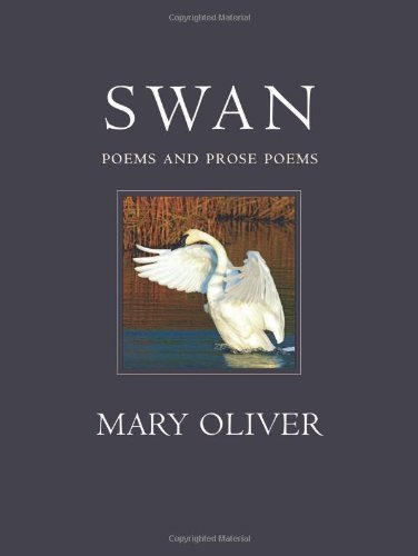 Mary Oliver Swan Poems And Prose Poems