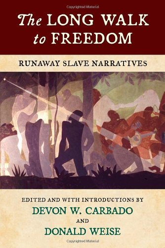 Devon W. Carbado The Long Walk To Freedom Runaway Slave Narratives