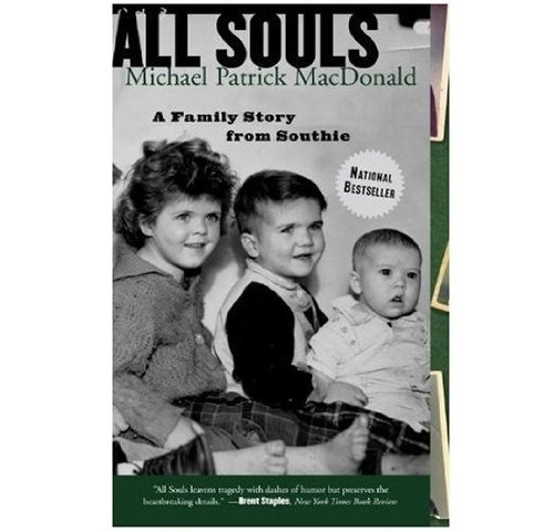Michael Patrick Macdonald All Souls A Family Story From Southie