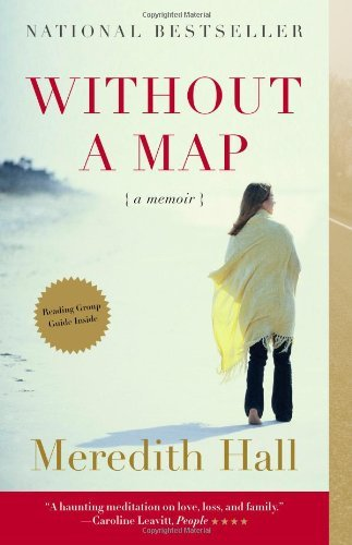 Meredith Hall Without A Map A Memoir