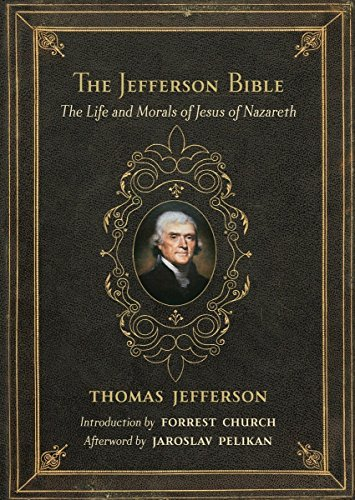 Jefferson Thomas Jefferson Bible The The Life And Morals Of Jesus Of Nazareth
