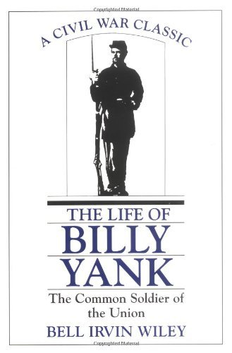 Bell Irvin Wiley Life Of Billy Yank The The Common Soldier Of The Union
